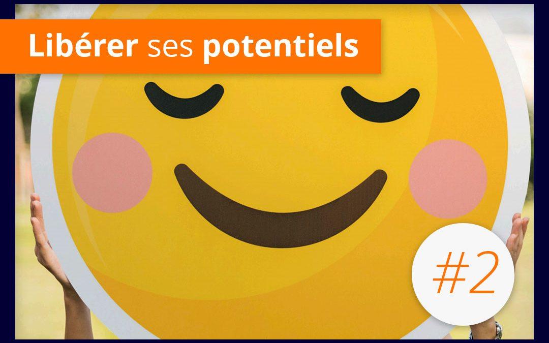 Libérer ses potentiels #2 : Fabriquer ses pensées positives
