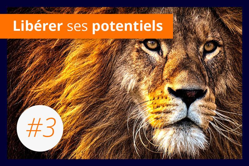 Libérer ses potentiels #3 : Être convaincu de ses affirmations